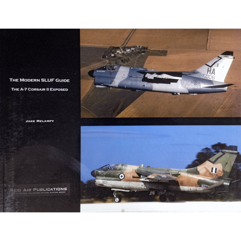Reid Air 012 The A-7 Corsair II Exposed
